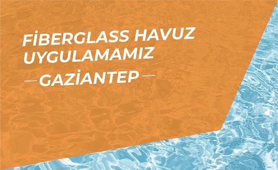 Fiberglass Pool Application - Gaziantep