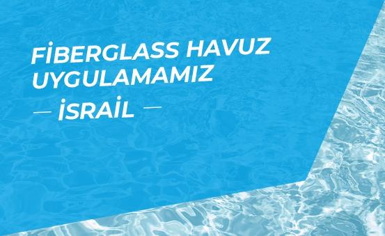 Fiberglass Pool Application - Israel